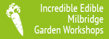 Incredible Edible Milbridge Garden Workshops